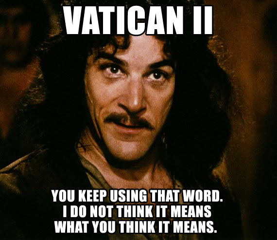 Inigo-Montoya-on-Vatican-II2